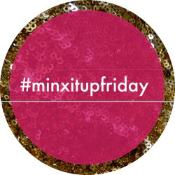 minxitupfridayround