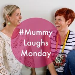 #mummylaughsmondays