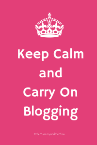 Keep Calm and Carry On Blogging